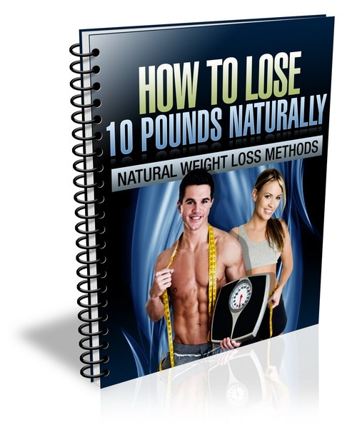 Product picture How To Lose 10 Pounds Naturally (with PLR)
