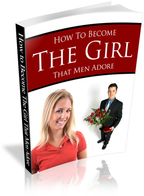 Product picture How To Become The Girl That Men Adore (with PLR)