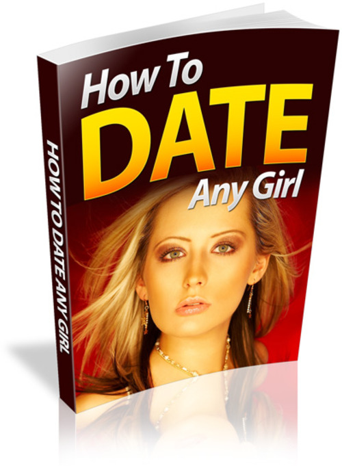 Product picture How To Date Any Girl